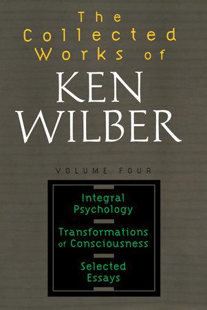 Collected Works of Ken Wilber, Volume 4 by Ken Wilber
