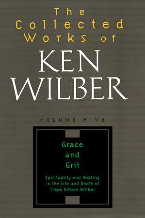 The Collected Works of Ken Wilber, Volume 5 by Ken Wilber