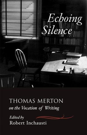 Echoing Silence by Thomas Merton