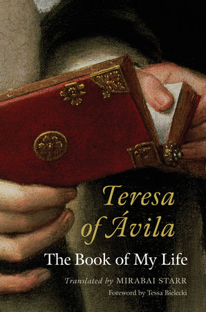 Teresa of Avila by Mirabai Starr