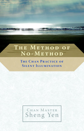 The Method of No-Method by Sheng Yen