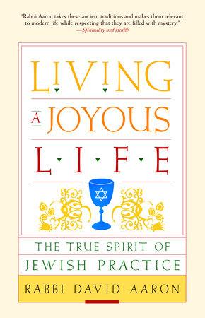 Living a Joyous Life by David Aaron