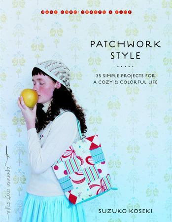 Patchwork Style by Suzuko Koseki