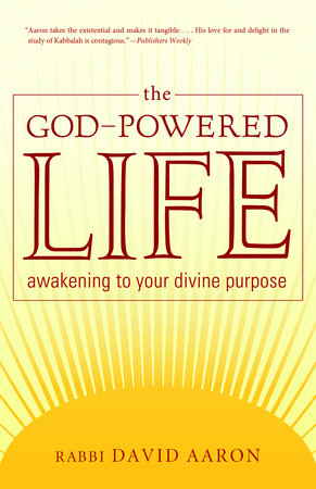 The God-Powered Life by Rabbi David Aaron