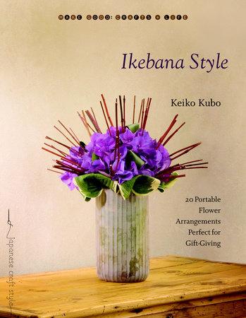 Ikebana Style by Kieko Kubo