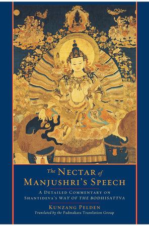 The Nectar of Manjushri's Speech by Kunzang Pelden