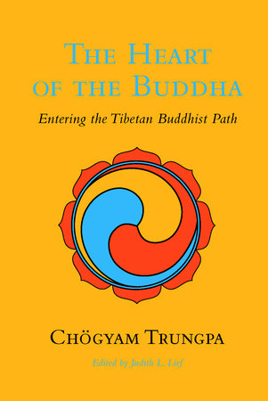 The Heart of the Buddha by Chogyam Trungpa