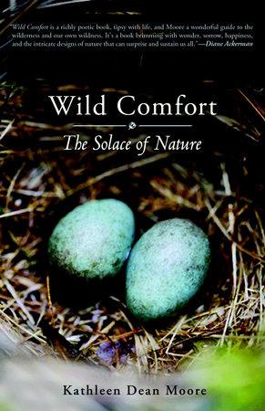 Wild Comfort by Kathleen Dean Moore