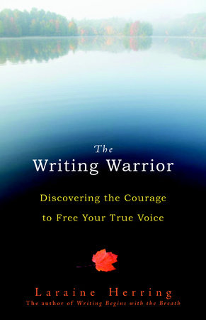 The Writing Warrior by Laraine Herring