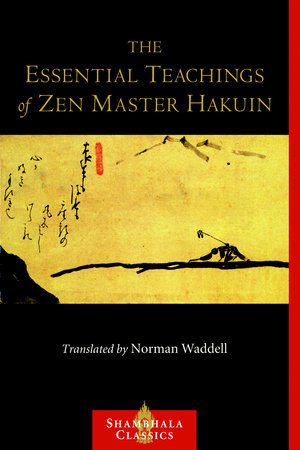The Essential Teachings of Zen Master Hakuin