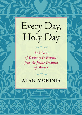 Every Day, Holy Day by Alan Morinis