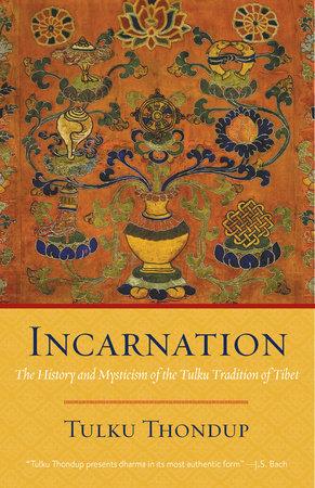 Incarnation by Tulku Thondup