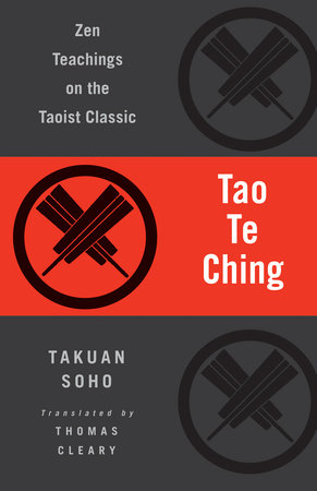 Tao Te Ching by Lao Tzu and Takuan Soho