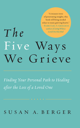 The Five Ways We Grieve by Susan A. Berger