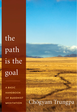 The Path Is the Goal by Chogyam Trungpa