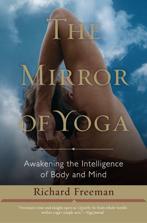 The Mirror of Yoga by Richard Freeman