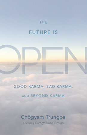 The Future Is Open by Chögyam Trungpa