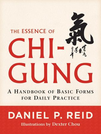 The Essence of Chi-Gung by Daniel P. Reid