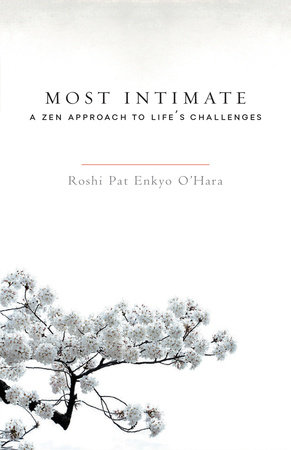 Most Intimate by Roshi Pat Enkyo O'Hara