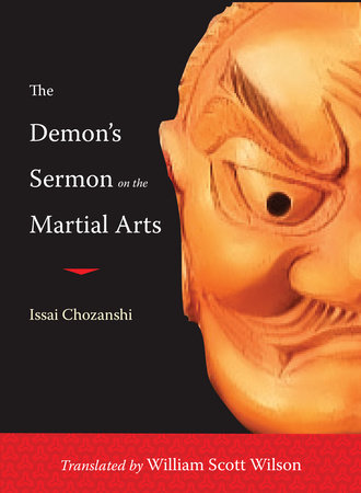 The Demon's Sermon on the Martial Arts by William Scott Wilson and Issai Chozanshi