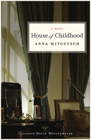 House of Childhood: A Novel by Anna Mitgutsch