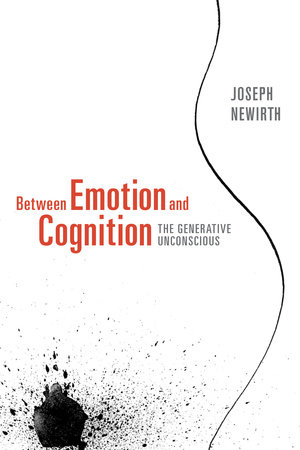 Between Emotion and Cognition by Joseph Newirth