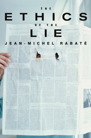The Ethics of the Lie by Jean-Michel Rabate