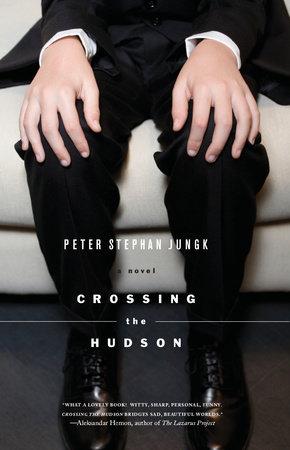 Crossing the Hudson by Peter Stephan Jungk