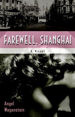 Farewell Shanghai by Angel Wagenstein