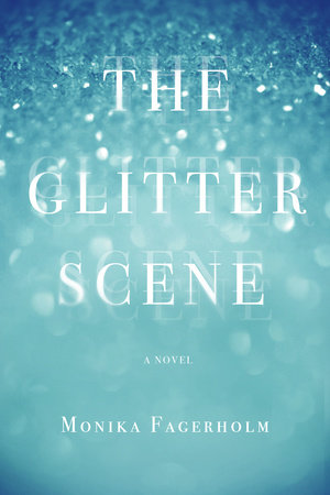 The Glitter Scene by Monika Fagerholm