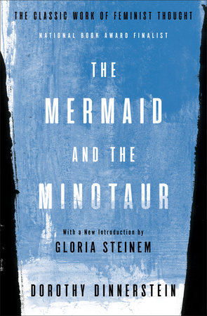 The Mermaid and the Minotaur by Dorothy Dinnerstein