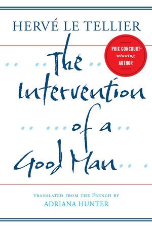 The Intervention of a Good Man by Hervé Le Tellier