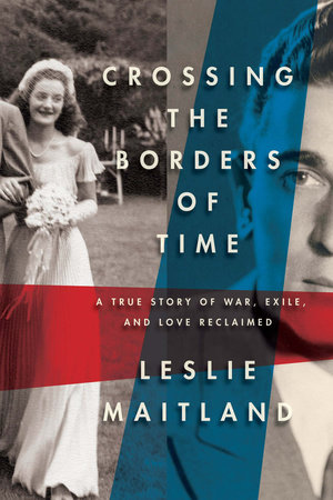 Crossing the Borders of Time by Leslie Maitland