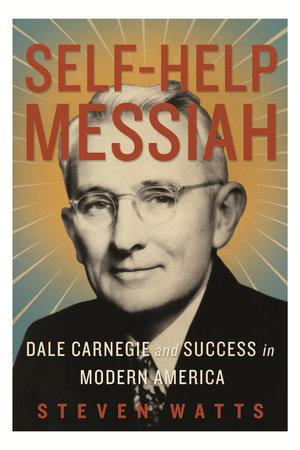 Self-help Messiah by Steven Watts