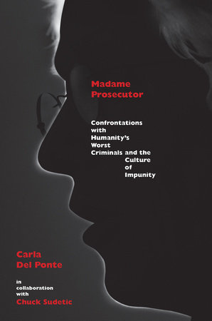 Madame Prosecutor by Carla Del Ponte and Chuck Sudetic