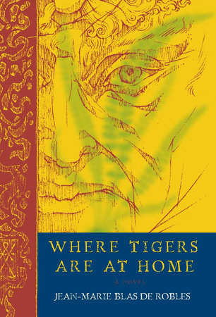 Where Tigers Are at Home by Jean-Marie Blas de Robles