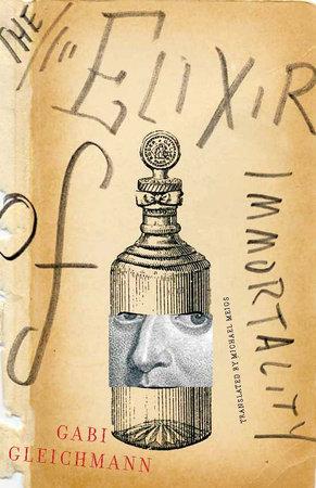 The Elixir of Immortality by Gabi Gleichmann