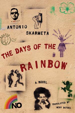 The Days of the Rainbow by Antonio Skarmeta
