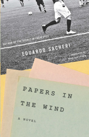 Papers in the Wind by Eduardo Sacheri
