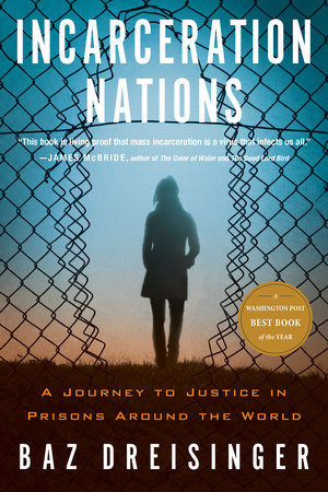 Incarceration Nations by Baz Dreisinger