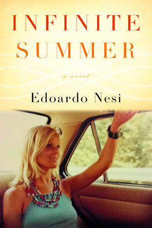 Infinite summer by edoardo nesi penguinrandomhouse infinite summer by edoardo nesi fandeluxe Ebook collections