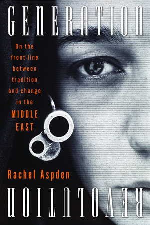 Generation Revolution by Rachel Aspden