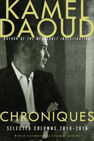 Chroniques by Kamel Daoud