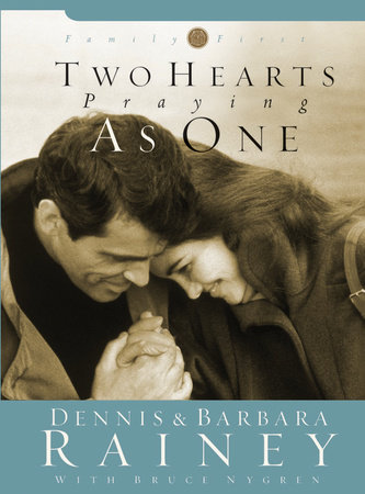 Two Hearts Praying as One by Dennis Rainey and Barbara Rainey