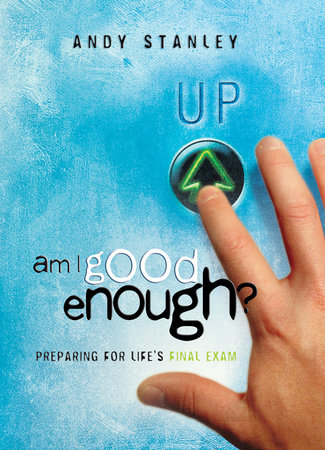 Am I Good Enough? by Andy Stanley