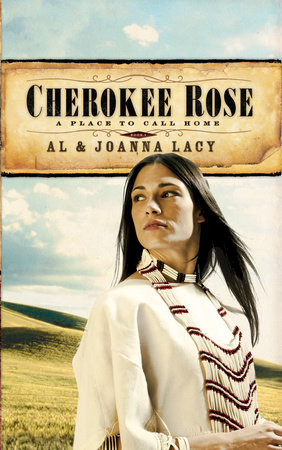 Cherokee Rose by Al Lacy and Joanna Lacy