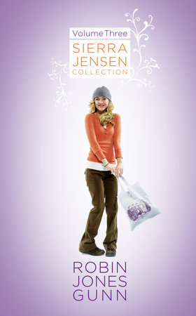 Sierra Jensen Collection, Vol 3 by Robin Jones Gunn