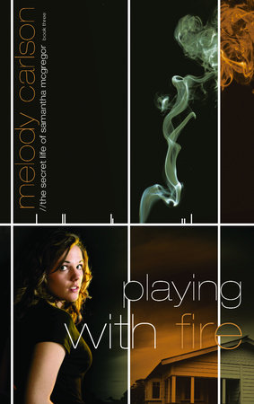 Playing with Fire by Melody Carlson