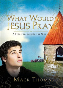 What Would Jesus Pray?
