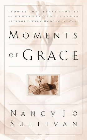 Moments of Grace by Nancy Jo Sullivan